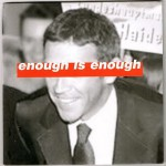 Enough is Enough (Kick It Over)